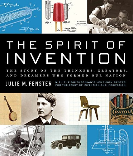 Download The Spirit of Invention: The Story of the Thinkers, Creators, and Dreamers Who Formed Our Nation ebook