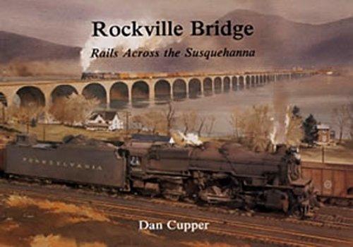 Rockville Bridge: Rails Across the Susquehanna