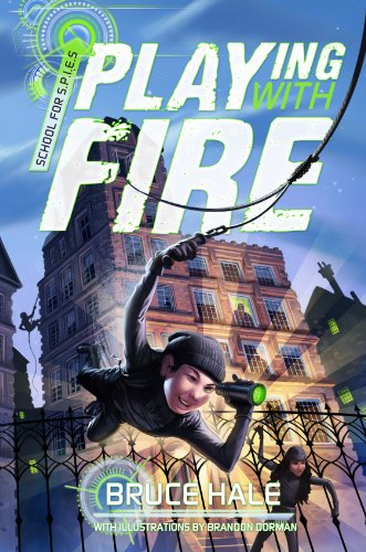 School For Spies Book 1 Playing With Fire School For Spies Novel A