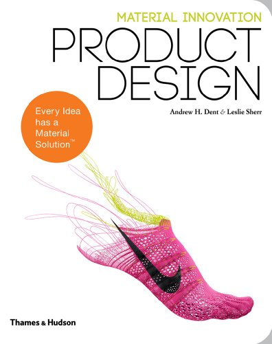 Material Innovation: Product Design [Andrew H. Dent - Leslie Sherr] (Tapa Blanda)