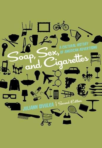 Soap, Sex, and Cigarettes: A Cultural History of American...