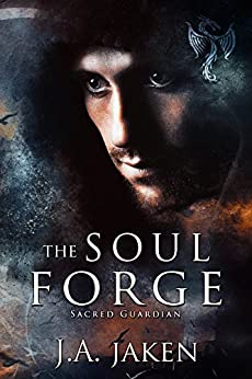 The Soul Forge (Sacred Guardian Book 3) by [Jaken, J.A.]