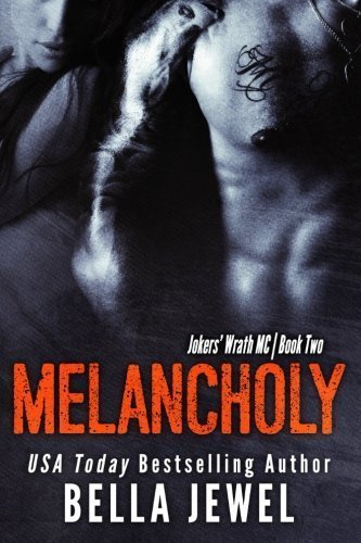 Melancholy (Jokers' Wrath MC) (Volume 2) by Bella Jewel (2014-09-09)
