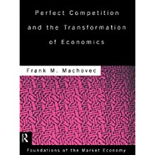 Perfect Competition and the Transformation of Economics (Routledge Foundations of the Market Economy) (English Edition)
