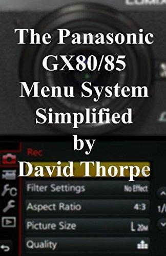 The Panasonic GX80/85 Menu System Simplified