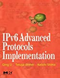 IPv6 Advanced Protocols Implementation (The Morgan Kaufmann Series in Networking)
