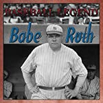 Babe Ruth Baseball Legend | Geoffrey Giuliano