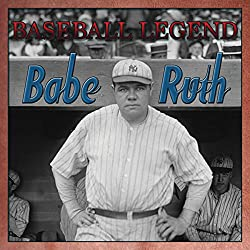 Babe Ruth Baseball Legend