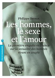 Les hommes, le sexe et l'amour par Brenot