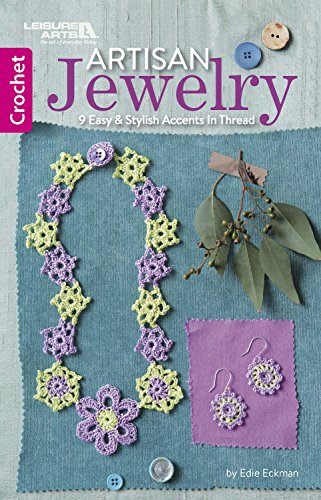 Artisan Crochet Jewelry: 9 Easy & Stylish Accents in Thread
