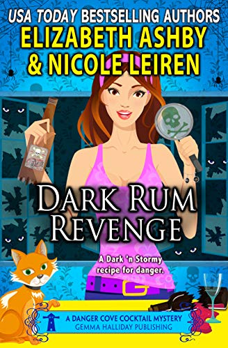 Dark Rum Revenge: a Danger Cove Cocktail Mystery (Danger Cove Mysteries Book 24) by [Leiren, Nicole, Ashby, Elizabeth]