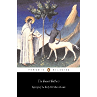 The Desert Fathers: Sayings of the Early Christian Monks (Penguin Classics)