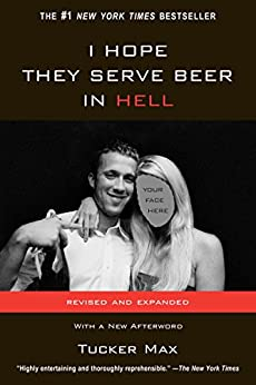 I Hope They Serve Beer In Hell by [Max, Tucker]