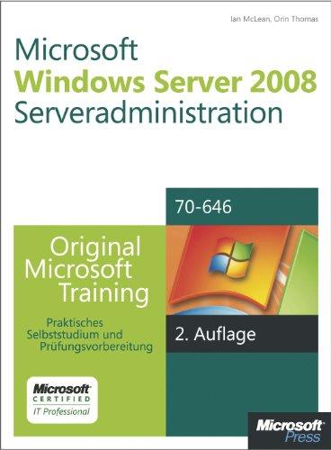 Microsoft Windows Server 2008 Serveradministration - Original Microsoft Training für Examen 70-646, 2. Auflage, überarbeitet für R2 (German Edition) Pdf