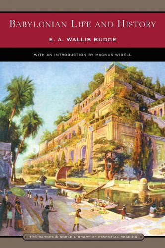 Babylonian Life and History (Barnes & Noble Library of Essential Reading)