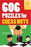 606 Puzzles for Chess Nuts, Fred Wilson and Bruce Alberston, 1402760221