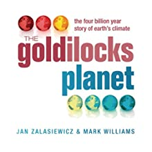 The Goldilocks Planet : The 4 Billion Year Story of Earth's Climate Audiobook by Mark Williams, Jan Zalasiewicz Narrated by Mark Ashby