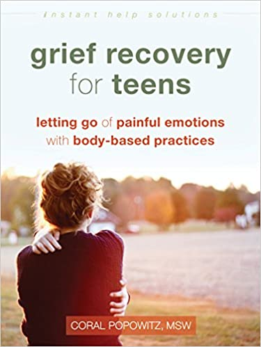 Amazon grief recovery for teens letting go of painful grief recovery for teens letting go of painful emotions with body based practices the instant help solutions series 1st edition kindle edition fandeluxe Epub