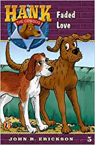 Faded Love (Hank the Cowdog #5) Erickson, John R. Paperback
