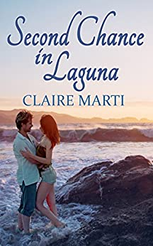 Second Chance in Laguna (Finding Forever in Laguna Series Book 1) by [Marti, Claire]