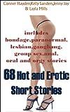 img - for 68 Hot and Erotic Short stories (bondage,paranormal,lesbian,gangbang,group sex,anal,oral and orgy stories Book 1) book / textbook / text book