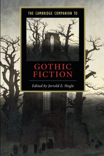The Cambridge Companion to Gothic Fiction (Cambridge Companions to Literature)