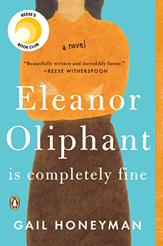 Eleanor Oliphant Is Completely Fine: A Novel [Honeyman, Gail] (Tapa Blanda)
