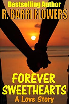 Forever Sweethearts: A Love Story by [Flowers, R. Barri]