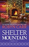 Shelter Mountain, Robyn Carr, 0778329747
