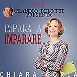 Impara a imparare | Chiara Gorla,Claudio Belotti