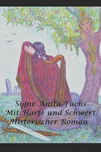 Mit Harfe und Schwert: Historischer Roman
