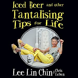Iced Beer and Other Tantalising Tips for Life Audiobook