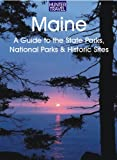 Maine: A Guide to the State Parks, National Parks & Historic Sites