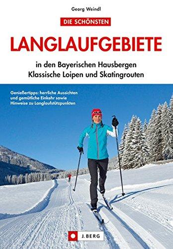 Die Schönsten Langlaufgebiete  In Den Bayerischen Hausbergen Klassische Loipen Und Skatingrouten