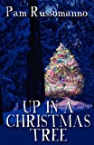 Up in a Christmas Tree, Pam Russomanno, 1456056719