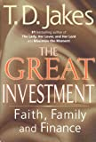 The Great Investment: Faith, Family, and Finance