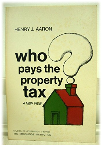 Who Pays the Property Tax?: A New View (Studies of government finance : Second series)