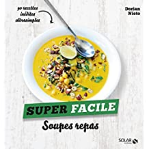 Soupes repas - super facile (French Edition)