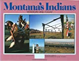Montana's Indians : Yesterday and Today, Bryan, William L., Jr., 0938314211