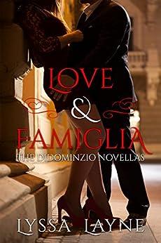Love & Famiglia: The DiDominzio Novellas by [Layne, Lyssa]