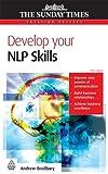 Develop Your Nlp Skills, Andrew Bradbury, 0749445580