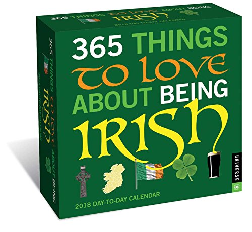 365 Things to Love About Being Irish 2018 Day-to-Day Calendar