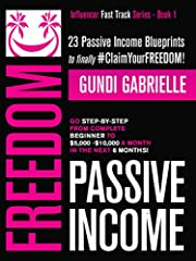 Passive Income Freedom!                       Is it real + possible? Do you need a lot of money or special skills? Can anyone achieve this?                     If you ever asked these questions, this book will give you some an...
