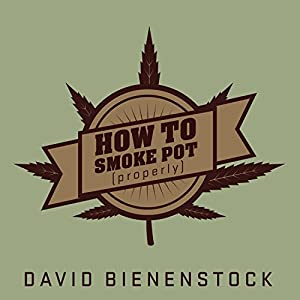 How to Smoke Pot (Properly) Audiobook
