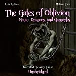 The Gates of Oblivion: Magic, Dragons, and Gargoyles | Melissa Tani,Luis Robles