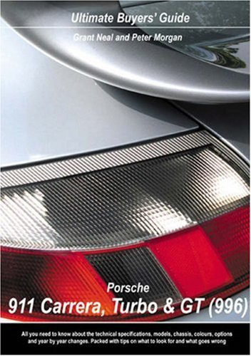 Porsche Carrera, GT and Turbo 996 Ultimate Buyers Guide: Amazon.es: Grant Neal, Peter Morgan: Libros en idiomas extranjeros