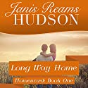 Long Way Home Audiobook by Janis Reams Hudson Narrated by Kara Bartell