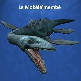 Amazon com: Le Mokélé-mbembé (French Edition) eBook: Pierre
