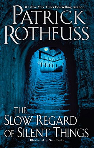The Slow Regard of Silent Things [Rothfuss, Patrick] (Tapa Dura)