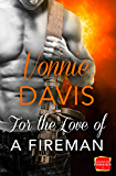 For the Love of a Fireman (Wild Heat, Book 3)